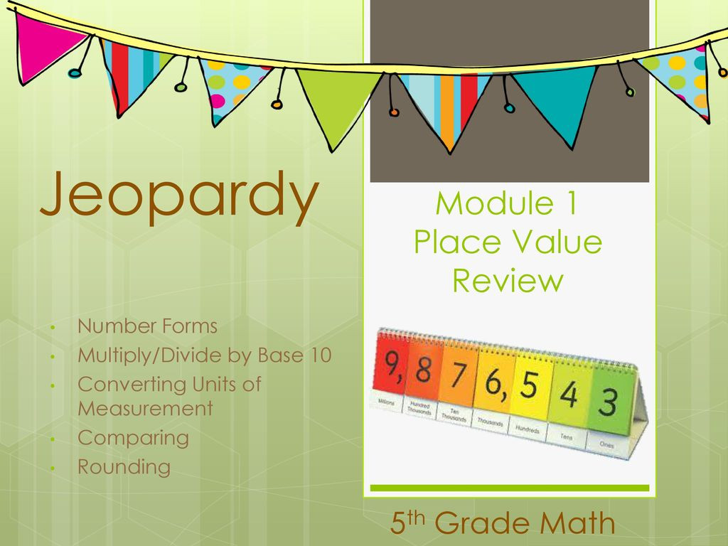 5th Grade Jeopardy Math Module 1 Place Value Review Ppt