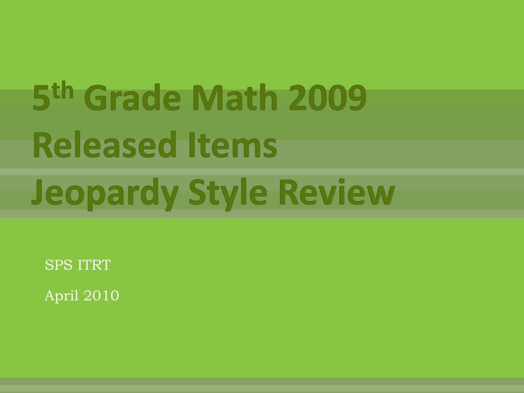 5th Grade Jeopardy Math Ppt 5 Th Grade Math 2009 Released Items Jeopardy Style