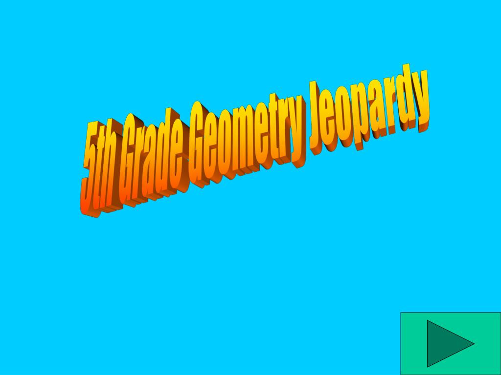 5th Grade Jeopardy Math Ppt 5th Grade Geometry Jeopardy Powerpoint Presentation