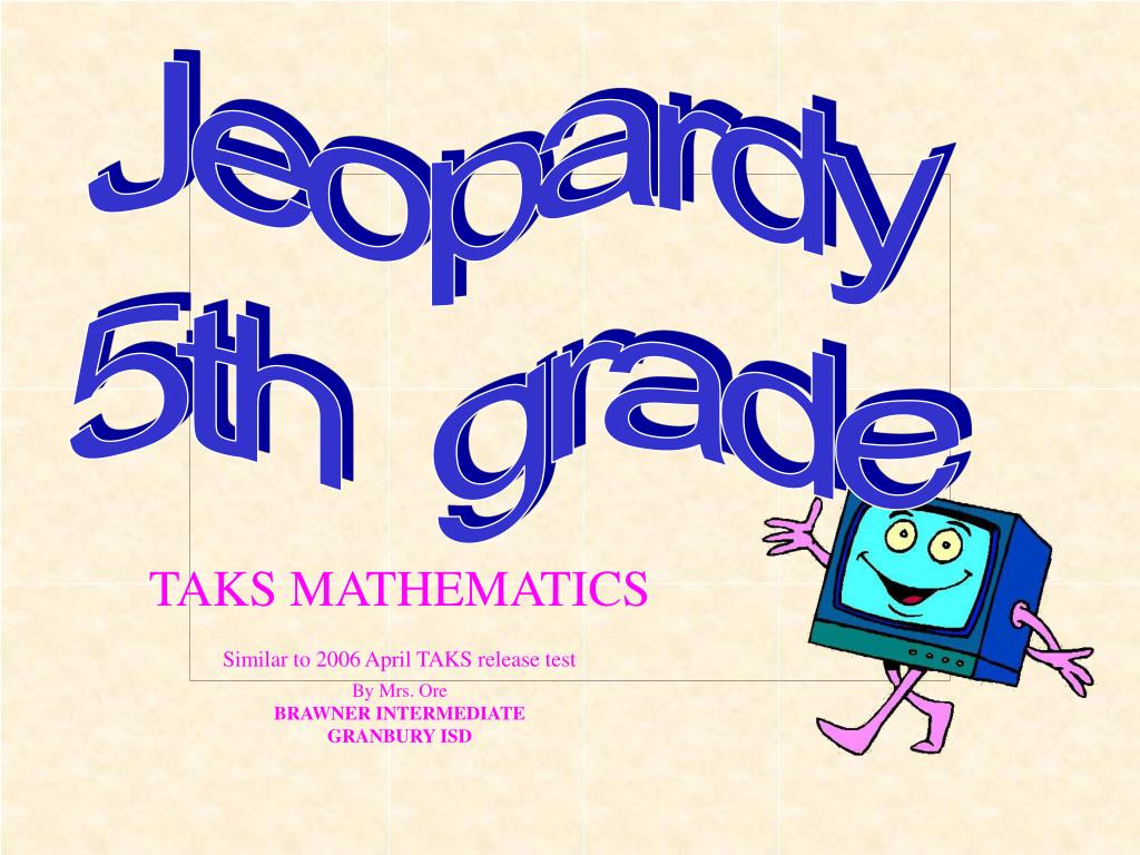 5th Grade Jeopardy Math Ppt Jeopardy 5th Grade Powerpoint Presentation Free