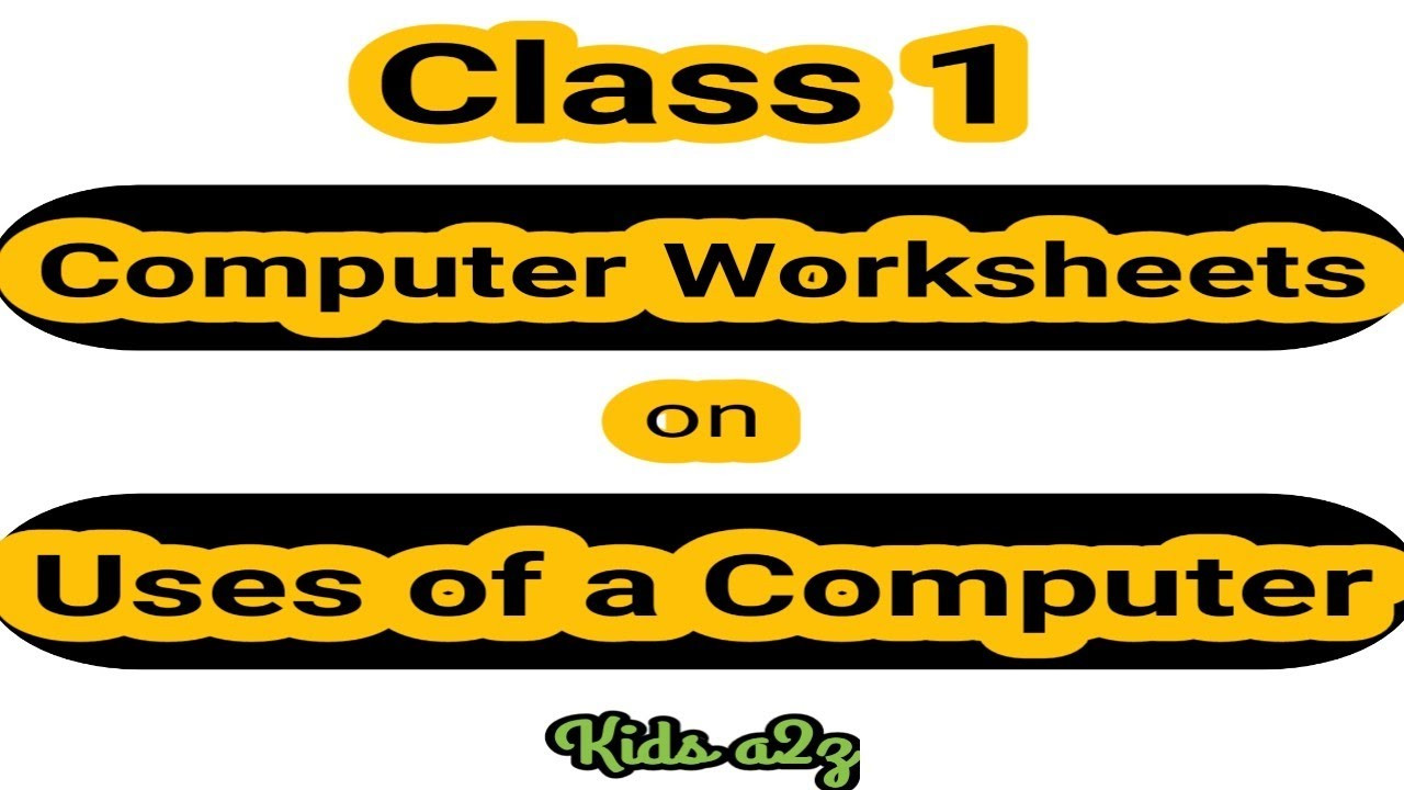 Computer Worksheets for Grade 1 Puter Worksheets On Uses A Puter for Class 1