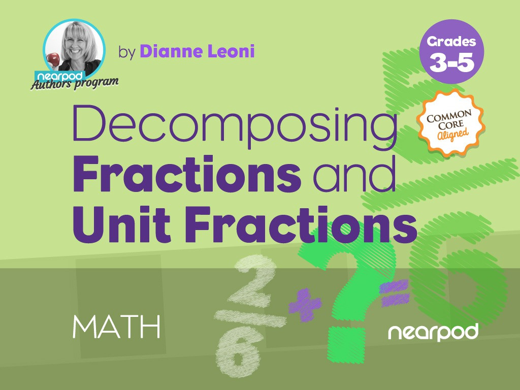 Decomposing Fractions Worksheets 4th Grade De Posing Fractions and Unit Fractions
