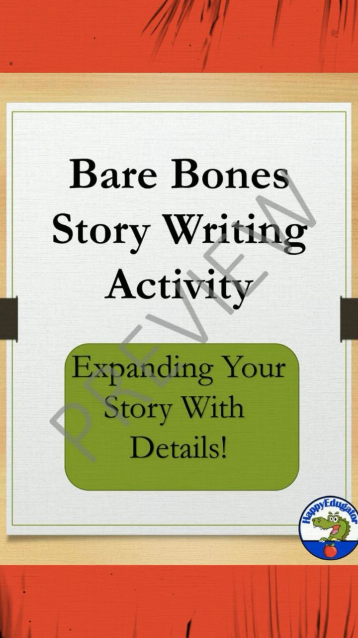 Elaboration In Writing Worksheets Elaboration Practice Bare Bones Story Writing Activity [video] [video]
