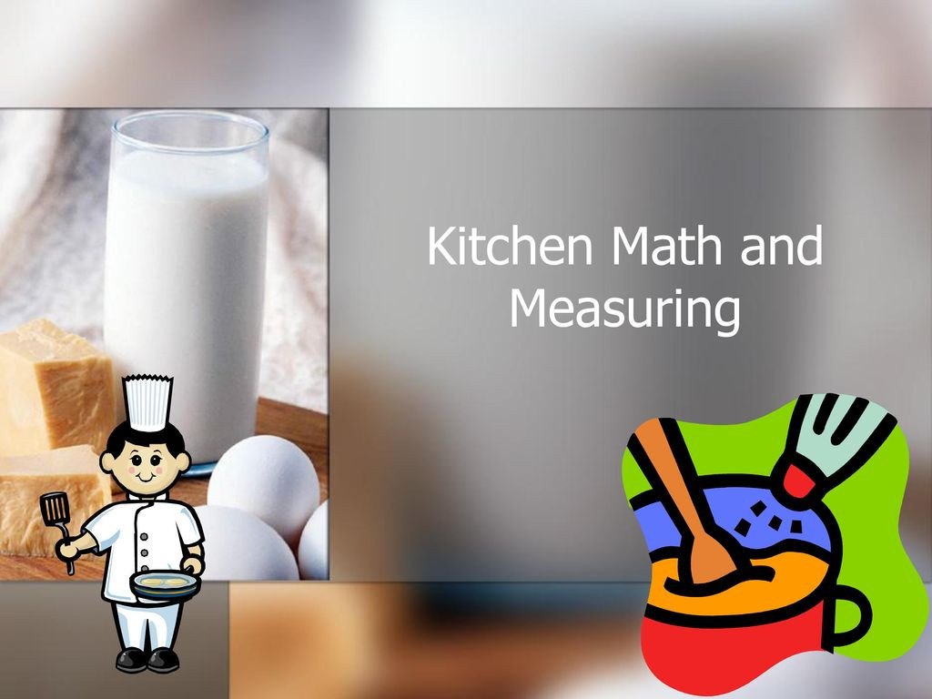Kitchen Math Measuring Worksheet Kitchen Math and Measuring Ppt